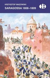 Saragossa 1808-1809 - Krzysztof Mazowski | mała okładka