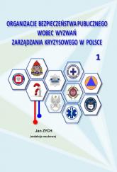 Organizacje bezpieczeństwa publicznego wobec wyzwań zarządzania kryzysowego w Polsce 1 -    mała okładka