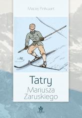 Tatry Mariusza Zaruskiego - Maciej Pinkwart | mała okładka