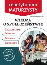 Wiedza o społeczeństwie Repetytorium maturzysty - Maciej Podbielkowski | mała okładka