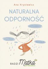 Naturalna odporność Radzi Matka Aptekarka - Ana Krysiewicz | mała okładka