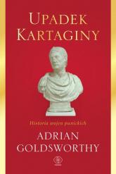 Upadek Kartaginy Historia wojen punickich - Adrian Goldsworthy | mała okładka