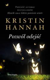 Pozwól odejść - Kristin Hannah   mała okładka
