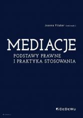 Mediacje. Podstawy prawne i praktyka stosowania - Joanna Filaber (red. nauk.) | mała okładka