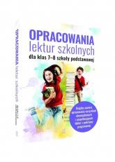 Opracowania lektur szkolnych dla klas 7-8 szkoły podstawowej - Zioła-Zemczak Katarzyna, Paszko Izabela | mała okładka