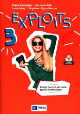 Exploits 3 Zeszyt ćwiczeń Liceum technikum - Boutegege Regine, Bello Alessandra, Poirey Carole, Supryn-Klepcarz Magdalena | mała okładka