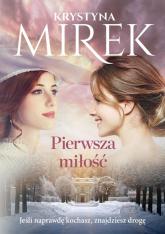 Pierwsza miłość - Krystyna Mirek | mała okładka