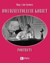 Dwudziestolecie kobiet. Portrety - Łozińska Maja,Łoziński Jan | mała okładka