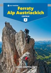 Ferraty Alp Austriackich Tom 2 Centrum - Csaba Szepfalusi | mała okładka