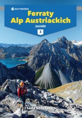 Ferraty Alp Austriackich Tom 3 Zachód - Csaba Szepfalusi | mała okładka