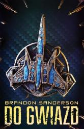 Do Gwiazd - Brandon Sanderson | mała okładka