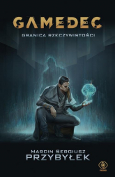 Gamedec Granica rzeczywistości - Przybyłek Marcin Sergiusz   mała okładka