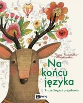 Na końcu języka Frazeologia i przysłowia - Anna Kamińska-Mieszkowska   mała okładka