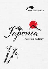 Japonia Notatki z podróży - Kinga Kocimska   mała okładka