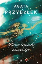 Mimo twoich kłamstw - Agata Przybyłek | mała okładka