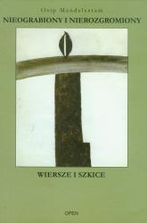 Nieograbiony i nierozgromiony Wiersze i szkice - Osip Mandelsztam   mała okładka