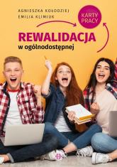 Rewalidacja w ogólnodostępnej szkole ponadpodstawowej Karty pracy - Kołodziej Agnieszka, Klimiuk Emilia | mała okładka