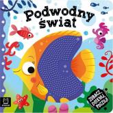 Zobacz dotknij poczuj! Podwodny świat Książeczka sensoryczna - Grażyna Wasilewicz   mała okładka
