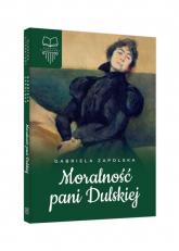 Moralność Pani Dulskiej bez opracowania - Gabriela Zapolska | mała okładka
