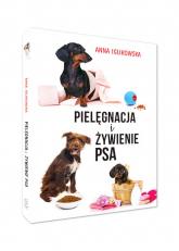 Pielęgnacja i żywienie psa - Anna Iglikowska   mała okładka