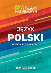 Język polski Poziom podstawowy Informator o egzaminie maturalnym 2022/2023 - Centralna Komisja Egzaminacyjna | mała okładka