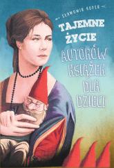 Tajemne życie autorów książek dla dzieci - Sławomir Koper | mała okładka