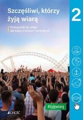 Katechizm 2 Szczęśliwi, którzy żyją wiarą Podręcznik do religii Liceum Technikum -  | mała okładka