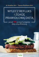 Wylecz refluks i zgagę prawidłową dietą - Aviv Jonathan, Kaufmann Aviv Samara   mała okładka