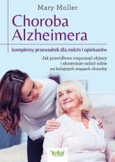 Choroba Alzheimera - kompletny przewodnik dla rodzin i opiekunów - Mary Moller | mała okładka
