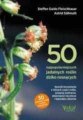 50 najpopularniejszych roślin dziko rosnących - Fleischhauer Steffen Guido, Süßmuth  Astrid, Spiegelberger Roland, Gassner Claudia   mała okładka