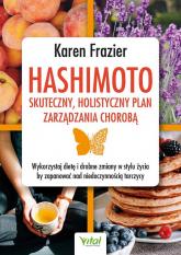 Hashimoto - skuteczny, holistyczny plan zarządzania chorobą - Karen Frazier   mała okładka