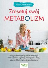 Zresetuj swój metabolizm - Alan Christianson   mała okładka