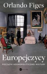 Europejczycy Początki kosmopolitycznej kultury - Orlando Figes | mała okładka