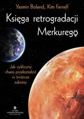 Księga retrogradacji Merkurego - Boland Yasmin, Farnell Kim   mała okładka