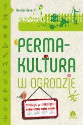 Permakultura w ogrodzie Miesiąc po miesiącu - Damien Dekarz   mała okładka