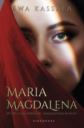 Maria Magdalena Wyzwolona kobiecość, odnaleziona boskość - Ewa Kassala | mała okładka