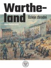 Wartheland Dzieje zbrodni - Adam Pleskoczyński | mała okładka