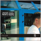 Facet z szybą - Marek Czuku | mała okładka