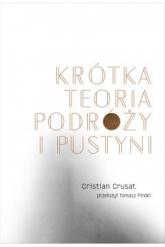 Krótka teoria podróży i pustyni  - Cristian Crusat   mała okładka
