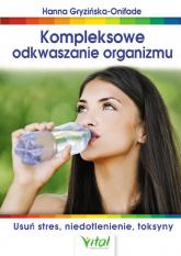 Kompleksowe odkwaszanie organizmu - Hanna Gryzińska-Onifade   mała okładka