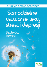Samodzielne usuwanie lęku, stresu i depresji - David Servan-Schreiber   mała okładka