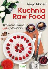 Kuchnia Raw Food - Tanya Maher   mała okładka
