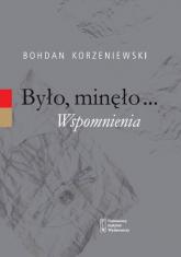 Było minęło Wspomnienia - Bohdan Korzeniewski | mała okładka