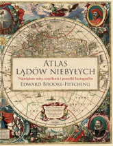 Atlas lądów niebyłych - Edward Brooke-Hitching   mała okładka