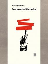 Pracownia literacka - Andrzej Zawada | mała okładka