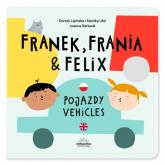 Franek Frania i Felix Pojazdy Vehicles - Ufel Monika, Lipińska Dorota   mała okładka
