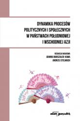 Dynamika procesów politycznych i społecznych w państwach południowej i wschodniej Azji -  | mała okładka