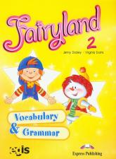 Fairyland 2 Vocabulary and Grammar Szkoła podstawowa - Dooley Jenny, Evans Virginia | mała okładka
