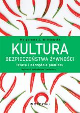 Kultura bezpieczeństwa żywności Istota i narzędzia pomiaru - Wiśniewska Małgorzata Z. | mała okładka