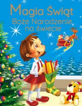 Magia Świąt Boże Narodzenie na świecie - zbiorowe opracowanie | mała okładka
